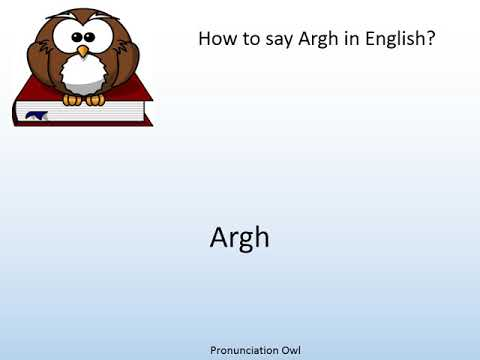 How To Say Argh In English? Pronunciation Owl