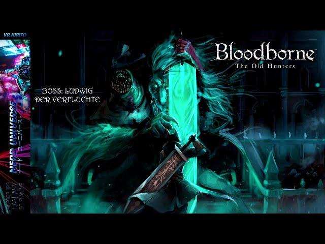 BloodBorne #20 Bosskampf vs. Ludwig, der Verfluchte ☬ Livestream [DE]
