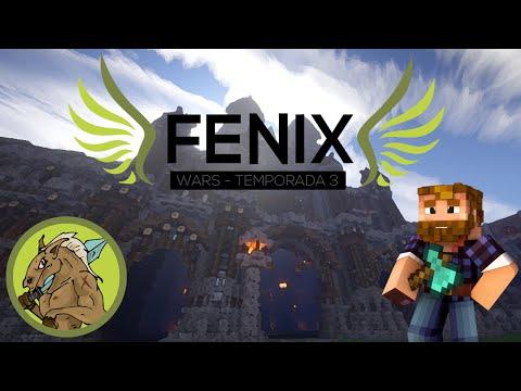 FENIX WARS Ep 18 : EL GRAN FENIX!!!!!!!