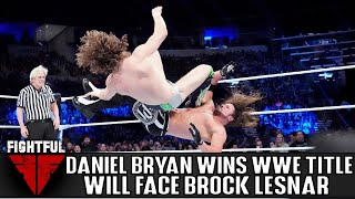 BREAKING NEWS: Daniel Bryan Beats AJ Styles For WWE Title On Smackdown Live, Will Face Brock Lesnar