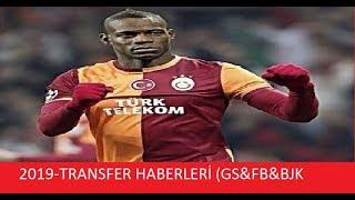2019/transfer haberleri GS-BJK-FB