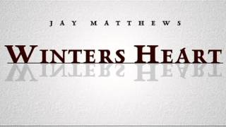 Watch Jay Matthews Winters Heart video