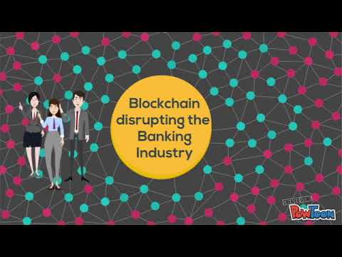 Industry Disruption: Blockchain in Banking Industry (Team 10)