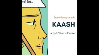 Kaash Lyric Video  - Swarathma | Raah E Fakira