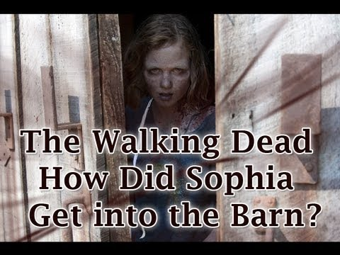 The Walking Dead  How Did Sophia Get Into The Barn?