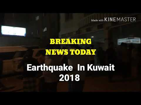 Earthquake In Kuwait Today Breaking Live !!