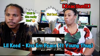 Lil Keed - Kiss Em Peace (feat. Young Thug) [Reaction!!]