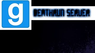 GMOD How To Make A Deathrun Server!
