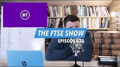 THE FTSE SHOW 022   BT Group plc - Is this solid British business worth your investment capital?