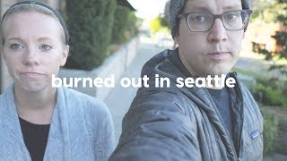 Burned Out In Seattle // Van Life