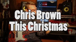 Chris Brown - This Christmas [Bass Cover]