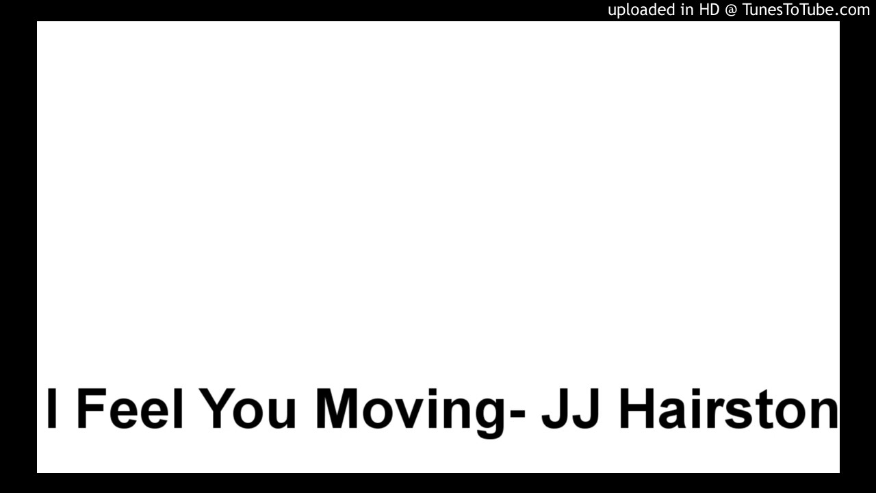 i-feel-you-moving-jj-hairston-praise-and-worship-music