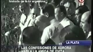 HISTORIA DE LA TELEVISIÓN ARGENTINA: LAS CONFESIONES DE AURORA, HABLA LA AMIGA DE EVITA / 2012