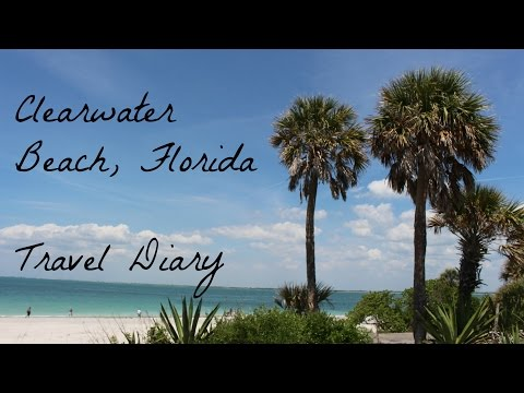 Travel Diary - Clearwater Beach Florida