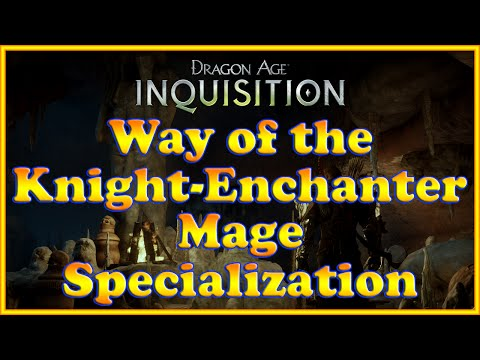 Dragon Age: Inquisition - Way of the Knight-Enchanter Quest (Mage Specialization)