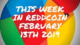 """""""THIS WEEK IN REDDCOIN"""" FEBRUARY 13TH 2019"""