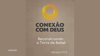 Conexão com Deus - 15/06/2020 | Reconstruindo a Torre de Babel: Rev. Amauri Oliveira