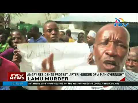 Lamu residents protest after murder of a man overnight