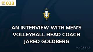 Mustang Sports Feed - Ep. 23: Men's Volleyball Head Coach Jared Goldberg