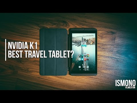 The best travel tablet? Reviewing the Nvidia K1 // TECH TALK