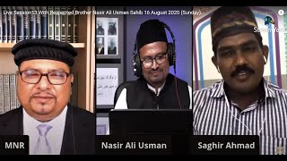 Live Session13 With Respected Brother Nasir Ali Usman Sahib 16 August 2020 (Sunday).