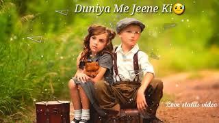 💔Wajah Kuch Aur Bhi Mil jati💟 Hai Duniya Me Jeene Ki