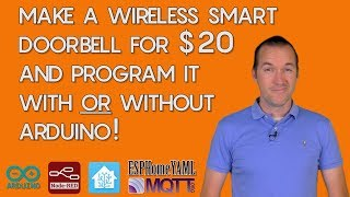 DIY Wireless Smart Doorbell: Program ESP8266 NodeMCU with Arduino or ESPHomeYAML