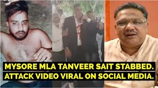#BigBreaking¦¦ Mysore MLA Tanveer Sait stabbed in a Function || Attack video Viral