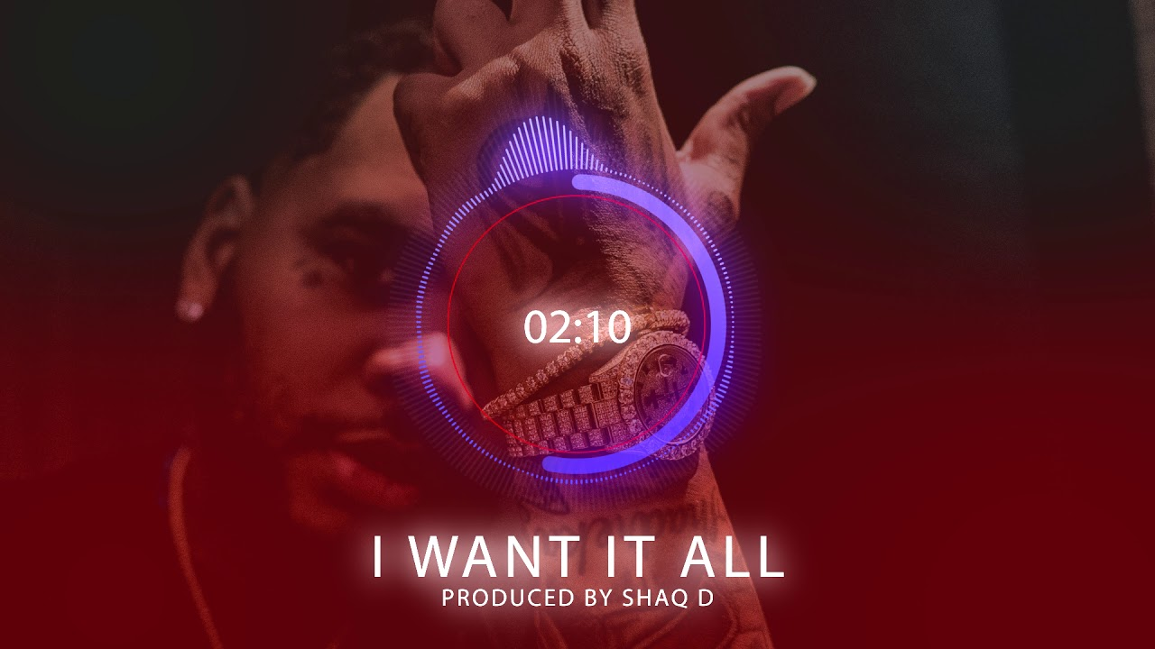 Kevin Gates X Maine Musik Type Beat 2019 *I Want It All* (Prod By Shaq D )