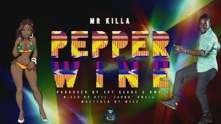 Mr. Killa - Pepper Wine (1st Klase Records & Dwala) @socaisyours