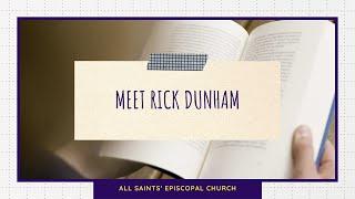 """Meet Rick Dunham""   All Saints' Episcopal Church   Meetings"