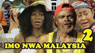 Imo Nwa Malaysia 2 || Latest 2018 Nollywood Movies || Full of Comedy - Chief Imo Comedy