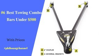 Top 6 Towing Combo Bars Under $500 – Best Car Accessories 2018