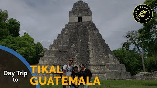 Belize Day 2- Day Trip to Tikal, Guatemala from San Ignacio, Belize