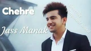 Chehre - jass manak (new punjabi song)