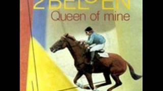 2 BELGEN - Queen of Mine (1985)