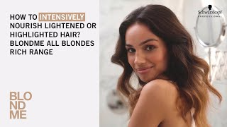 How to intensively nourish lightened or highlighted hair