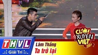 THVL   Cười xuyên Việt 2017 - Tập 16[1]: Đại ca Lâm Thắng đụng độ gia đình giang hồ