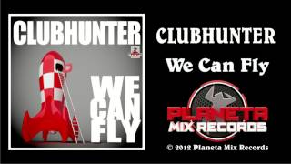 Clubhunter - We Can Fly (Turbotronic Radio Edit)