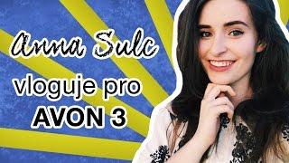 Anna Sulc vloguje pro AVON 3