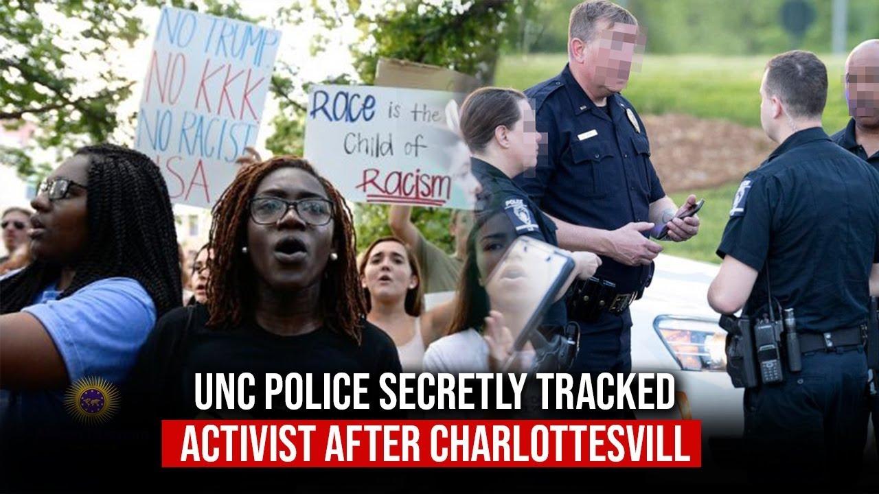 University Of North Carolina Police Tracked Activist After Charlottesville WS Rally