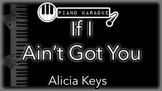 If I Ain't Got You - Alicia Keys - Piano Karaoke Instrumental