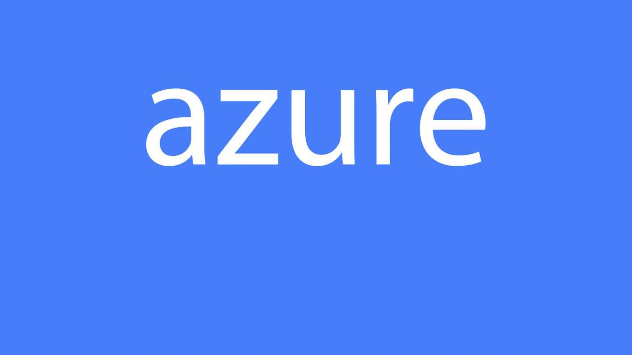How to pronounce azure [all colours]