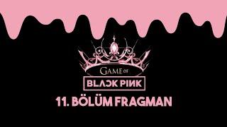 'GAME OF BLACKPINK' | 11.BÖLÜM FRAGMAN