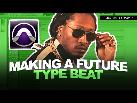 Pro Tools Beat Making | Future Type Beat | That's Dope Episode 6 |