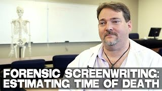 Video Forensic Screenwriting: Estimating Time Of Death by Professor Ron download MP3, 3GP, MP4, WEBM, AVI, FLV Januari 2018