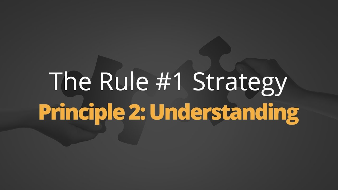 Rule One Principle #2: Understanding