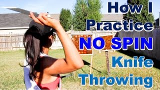 How I Practice No Spin Knife Throwing