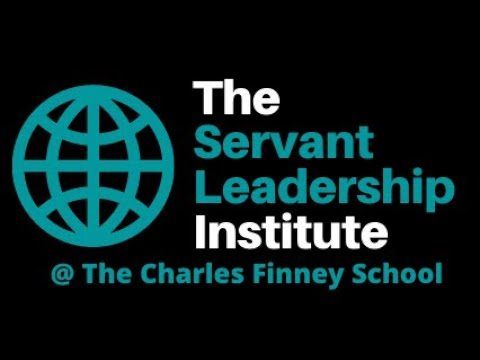 Intro to The Servant Leadership Institute @ The Charles Finney School