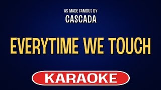 Everytime We Touch (Karaoke Version) - Cascada | TracksPlanet